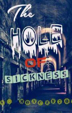 The Hole Of Sickness  by Moncef707