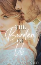 The Burden of Us by MiniMoxx