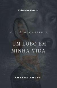 O Clã Macaster 2. Um lobo em minha vida .  🔞  cover