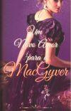 Um novo amor para o MacGyver/ Série Irmãos MacGyver II [Completo] cover