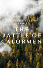 The Chronicles of Narnia: The Battle of Calormen by valep1595