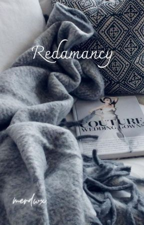 Redamancy by indiffrntnewt