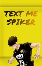 Text Me Spiker by Shiretsumu