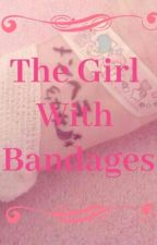 The Girl With Bandages by Pink_lemonade099