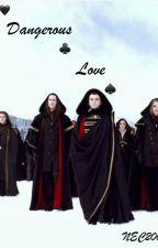Dangerous Love (Volturi Kings) by NEC2001