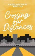 Love Despite the Distance (Under Revision)  by Andelites