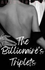 The Billionaire's Triplets (On-Going) by Altruisleep