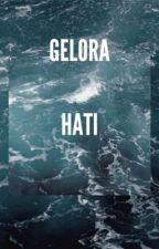 Gelora Hati (Slow Update) by MrsZack