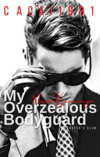 My Overzealous Bodyguard (Rooster's Club Series)  (on-going)  cover