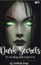 Dark Secrets by Mellifluous_____
