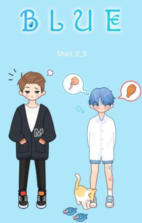 BLUE  【 Completed 】 by ShaY_0_3