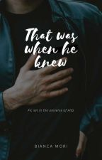 That Was When He Knew by TheBiancaMori
