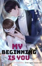My beginning is you by SelusSarang