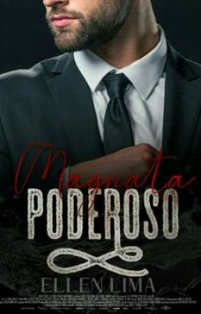 Poderoso Magnata (Concluída) by EllenLima9