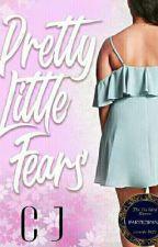 Pretty Little Fears by cheedeekay