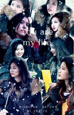 [SERIES] You Are My Life [SATZU][MINAYEON]