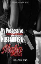 My Possessive Childish Husband is a Mafia Boss by BlackinDisguise21