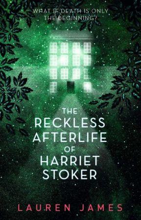 The Reckless Afterlife of Harriet Stoker by LaurenJamesauthor