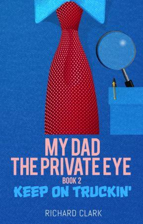 My Dad, the Private Eye: Keep on Truckin' by rclarkbtd