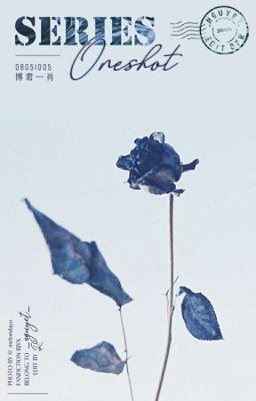 [Series Oneshot | 博君一肖] SHMILY by _hcnguyet_