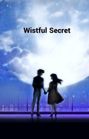 Wistful Secret by pretty_scribe