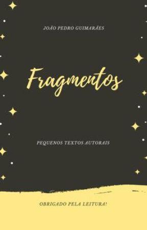 Fragmentos  by ummeninosonhador