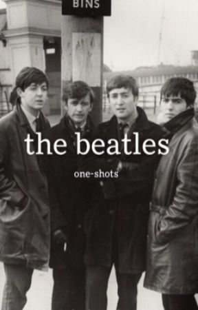 beatles one-shots by crackerboxpalaces