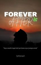 Forever After (PROCESS IN RE-WRITE) by syfqhpiqah
