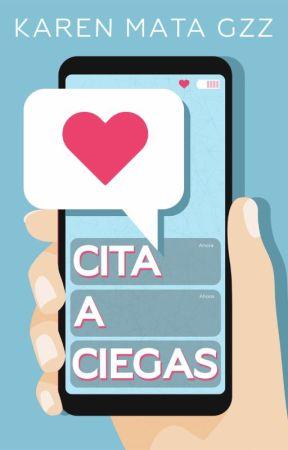 Cita a Ciegas © by KarenMataGzz