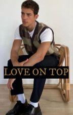 LOVE ON TOP [BXB] by gangffs