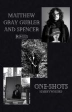 spencer reid & matthew gray gubler one-shots by harrywhore-
