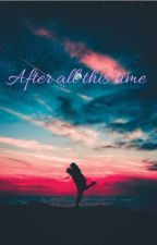 After all this time (kissing booth fanfic) |DISCONTINUED| by gingernut2006