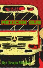 Mexican Bus by MisfitsWritters
