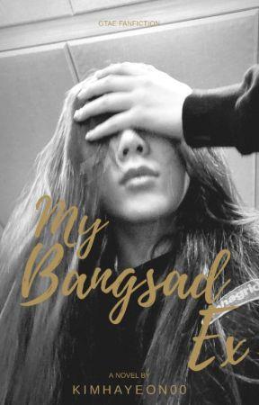 My Bangsad Ex ✓ by kimhayeon00