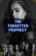 The Forgotten Prophecy [Book 2] by sxsunshine