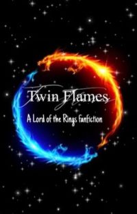 Twin Flames Lord Of The Rings Fanfiction cover