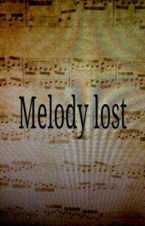Melody lost by yecats