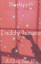 Daddy Issues a Choi San ff by staytiny19