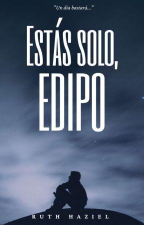 Estás solo, Edipo by Ruthaziel