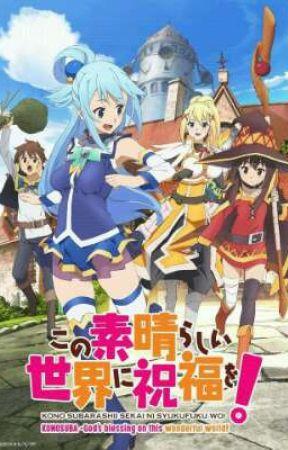Kono Subarashii Sekai ni Shukufuku wo! x Overpowered Character by Kaitou_Mighty_ZX