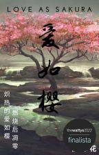 爱如樱 |Love as Sakura - Livro 1, de Akane_nozomi
