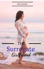 The Surrogate Girlfriend  by Spicelove8