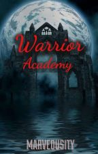 Warrior Academy by Marveousity