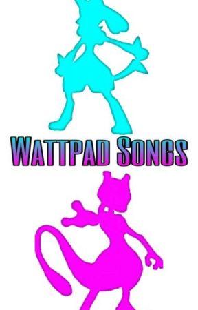 Wattpad Raps, Songs, and Tracks (POKEMON!!!) by Eevees_Closet