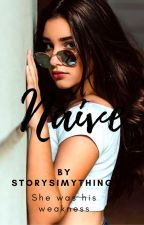 Naive||Completed|| by Storyismything