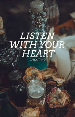 Listen With Your Heart by CarolTano