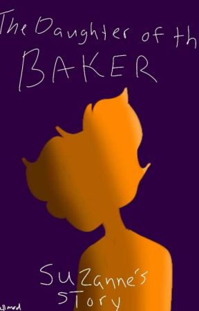 The Daughter of the Baker: Suzanne's Story by LloydsDepartment