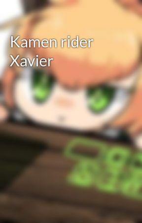 Kamen rider Xavier by Shiro_Kamukura