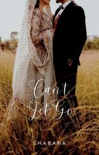 Can't Let Go by ShabanaTheStar