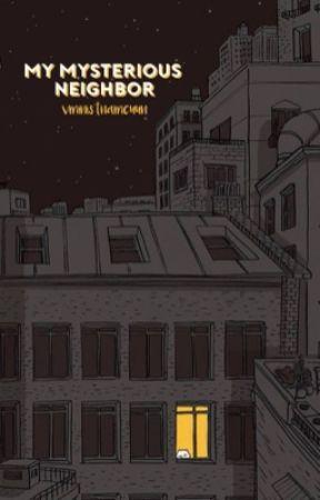 My Mysterious Neighbor by VMinistNamcuun